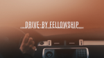 Drive-By Fellowship  PowerPoint image 1