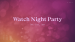 Watch Night Party  PowerPoint image 1