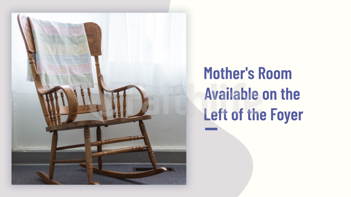 Mother's Room Available on the Left of the Foyer large preview