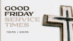 Good Friday Service Times  PowerPoint image 1