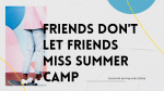 Friends Don't Let Friends Miss Summer Camp  PowerPoint image 1