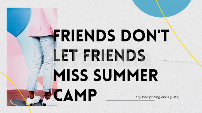 Friends Don't Let Friends Miss Summer Camp large preview