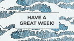 Grace Upon have a great week! 16x9 PowerPoint image