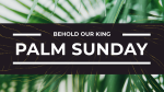 Palm Sunday: Behold Our King  PowerPoint Photoshop image 1