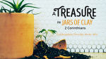 A Treasure in Jars of Clay subheader 16x9 PowerPoint Photoshop image