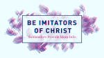 Be Imitators of Christ  PowerPoint Photoshop image 15