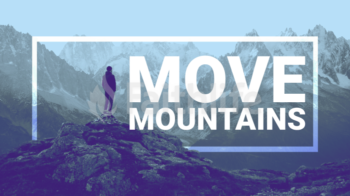 Move Mountains 16x9 afc36ee2 f68d 4709 a095 6a0e7c27e86b smart media preview