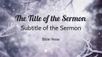 Snowy Serenity sermon title 16x9 PowerPoint Photoshop image