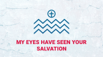 My Eyes Have Seen Your Salvation   PowerPoint Photoshop image 1