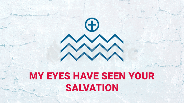 My Eyes Have Seen Your Salvation  large preview